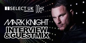 Mark Knight Interview and Guestmix!